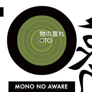 Mono No Aware – OTO