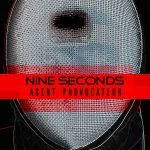 Nine Seconds – Agent Provocateur