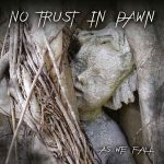 No Trust In Dawn – As We Fall