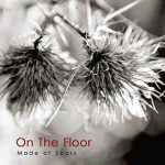 On The Floor – Made Of Scars
