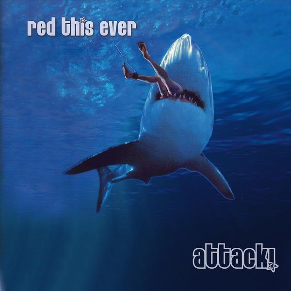 Red This Ever – Attack!