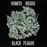 Vomito Negro – Black Plague