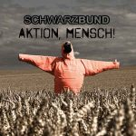 Schwarzbund – Aktion, Mensch!