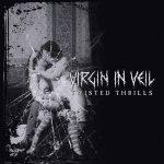 Virgin In Veil – Twisted Thrills