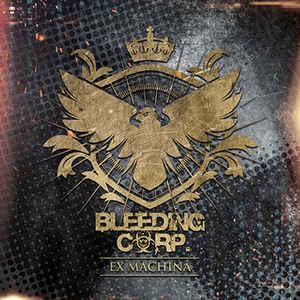 Bleeding Corp. – Ex Machina