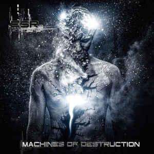 ESR - Machines Of Destruction