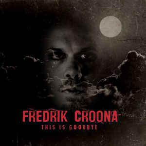 Fredrik Croona – This Is Goodbye