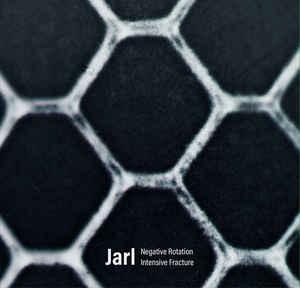 Jarl – Negative Rotation / Intensive Fracture