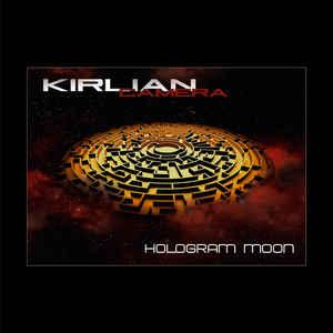 Kirlian Camera – Hologram Moon