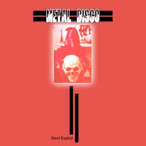 Metal Disco – Devil Explicit