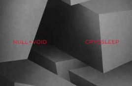 Null + Void – Cryosleep
