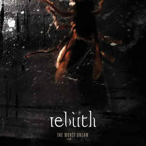 Rebirth – The Worst Dream
