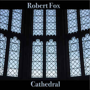 Robert Fox – Cathedral