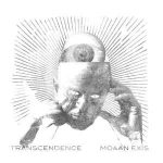 Moaan Exis – Transcendence