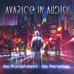 Avarice In Audio – No Punishment : No Paradise