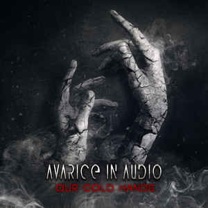Avarice In Audio – Our Cold Hands