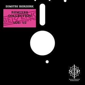 Dimitri Berzerk – Remixes Collection Vol.02