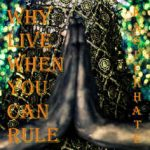Kasper Hate – Why Live When You Can Rule