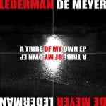 Lederman / De Meyer – A Tribe Of My Own