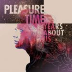 Pleasure Time – Years About Us