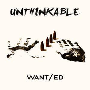WANT/ed – Unthinkable