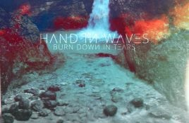 Hand In Waves – Burn Down In Tears