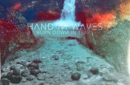 Hand In Waves – Burn Down In Tears