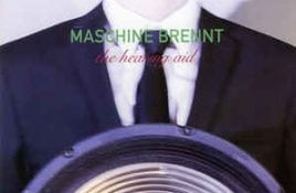 Maschine Brennt – The Hearing Aid