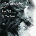 Miki Bernath and Damolh33 – Flat/Surfaces