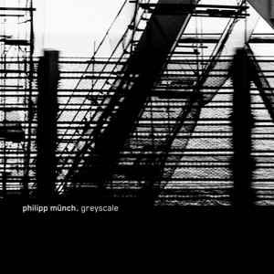 Philipp Münch – Greyscale