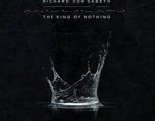 Richard Von Sabeth – The King Of Nothing