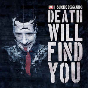 Suicide Commando – Death Will Find You