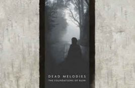 Dead Melodies – The Foundations Of Ruin