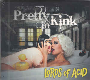 Lords Of Acid – Pretty In Kink