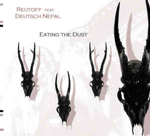 Reutoff feat. Deutsch Nepal – Eating The Dust
