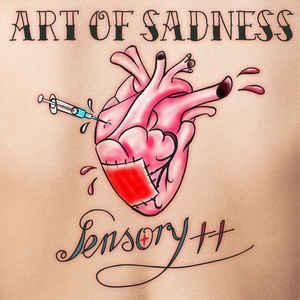 Sensory++ – Art Of Sadness