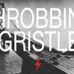 Throbbing Gristle enter second stage reissue series with 3 albums in various formats