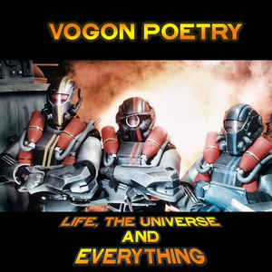 Vogon Poetry – Life. The Universe And Everything