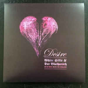 White Hills & Der Blutharsch And The Infinite Church Of The Leading Hand – Desire