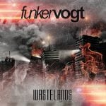 Funker Vogt also offers limited edition new 'Wastelands' album with bonus tracks, new EP 'Feel The Pain' out now