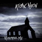 Atomic Neon – Remember Me