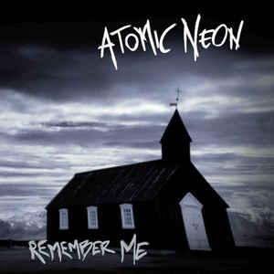 Atomic Neon – Remember Me
