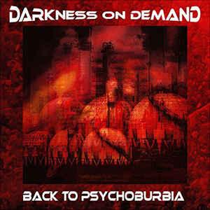 Darkness On Demand – Back To Psychoburbia