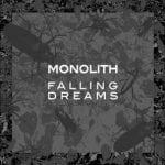 Monolith – Falling Dreams