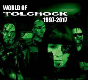 Tolchock – World Of Tolchock 1997-2017