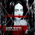 Aeon Waves – Mute Angel