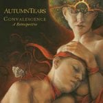 Autumn Tears – Convalescence: A Retrospective