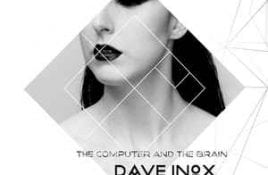 Dave Inox – The Computer And The Brain