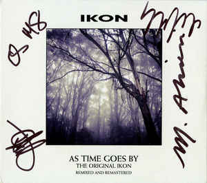 Ikon – As Time Goes By/The Original Ikon Remixed and Remastered