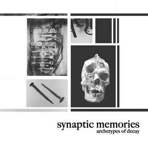 Synaptic Memories – Archetypes Of Decay